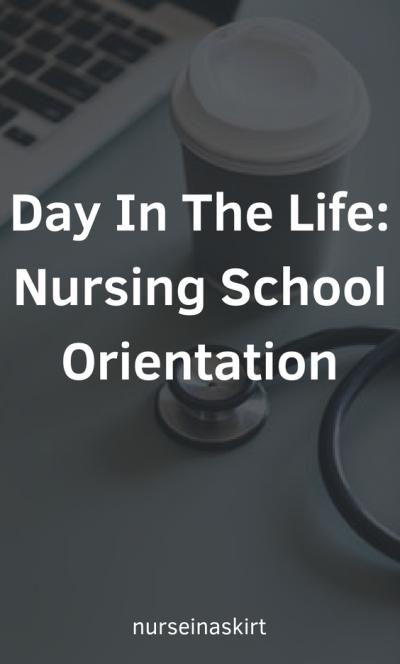 Day In The Life_ Nursing School Orientation