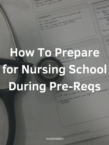 How To Prepare for Nursing School During Pre-Reqs