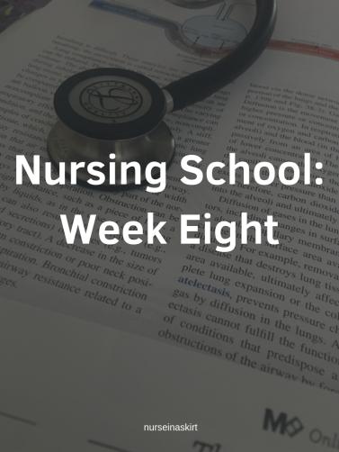 Nursing School_Week Eight
