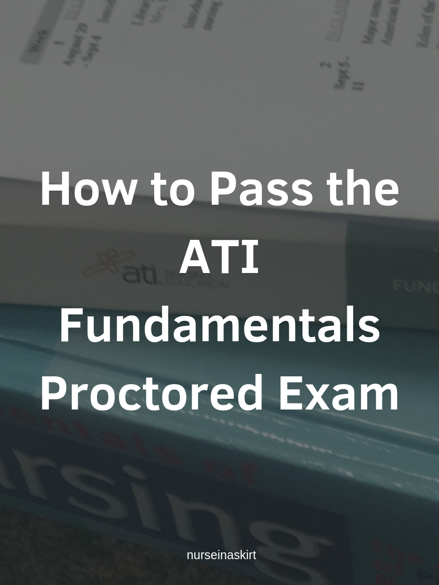 how to pass the ati fundamentals proctored exam
